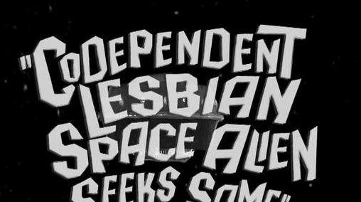 Codependent Lesbian Space Alien Seeks Same - Trailer