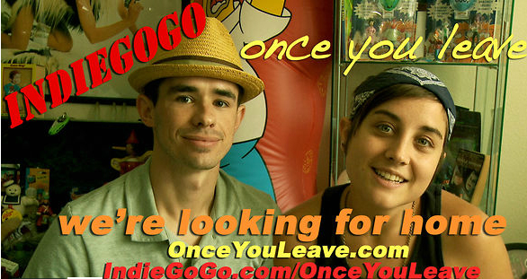 Once You Leave - Searching for a home - IndieGoGo Campaign