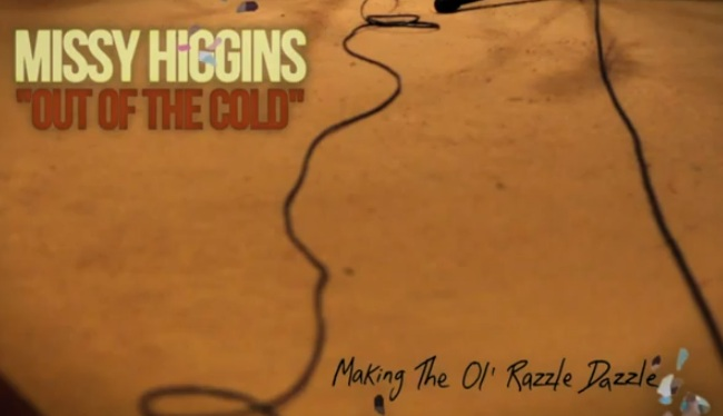 Missy Higgins - Out Of The Cold - Making Of The Ol' Razzle Dazzle