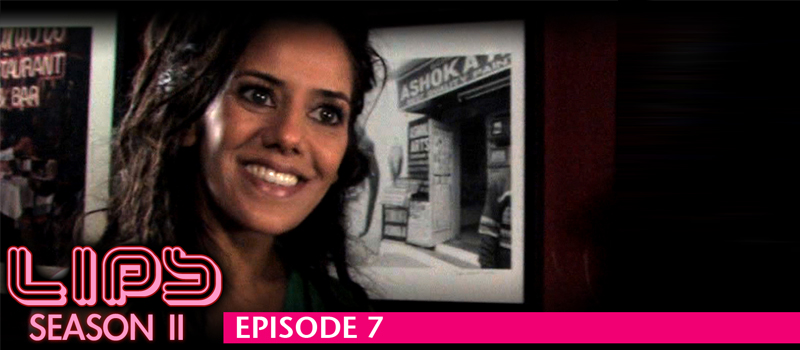 LIPS - Season 2, Episode 7 (Feat. Sheetal Sheth)