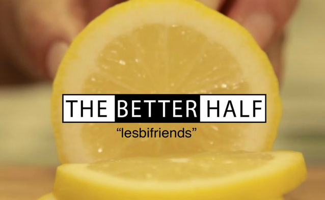The Better Half - Episode 3 - Lesbifriends