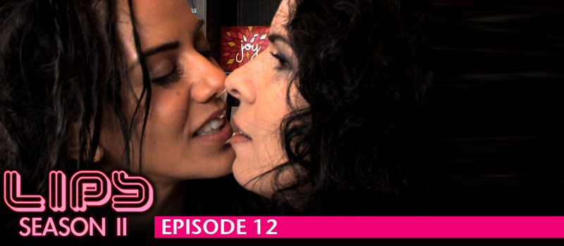 LIPS - Season 2, Episode 12 (Feat Sheetal Sheth)