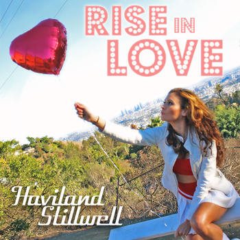 Haviland Stillwell - Rise In Love