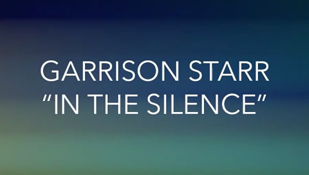 Garrison Starr - In The Silence (Official Lyric Video)