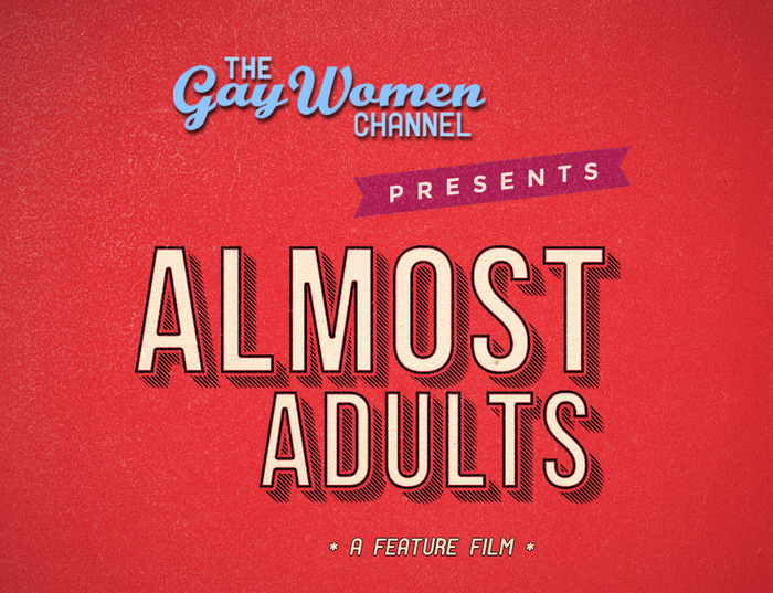 Almost Adults (A Feature Film by the Gay Women Channel)