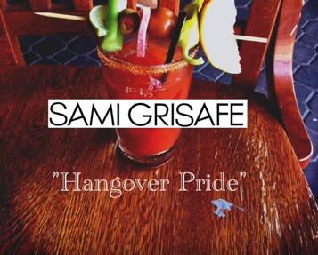 Sami Grisafe - Hangover Pride