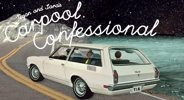 Tegan and Sara's Carpool Confessional - Episode 3