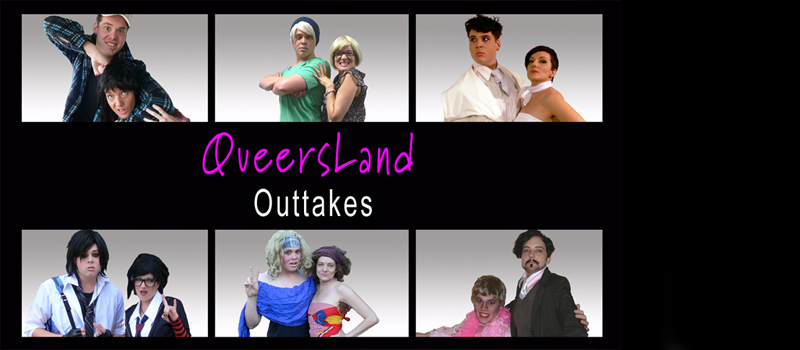 Queersland - Outtakes