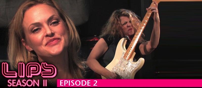LIPS - Season 2, Episode 2 (Featuring Elaine Hendrix & Janet Robin)