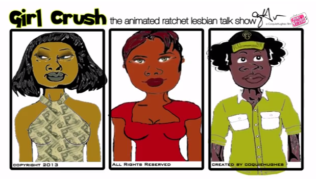 Girl Crush - Episode 3 (The Animated Ratchet Lesbian Talk Show)